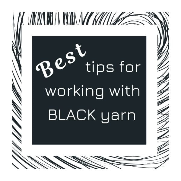 Best tips for working with black yarn